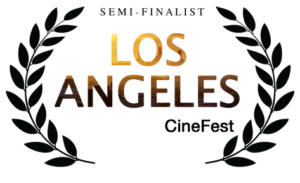 SEMI-FINALIST LOS ANGELES CINEFEST