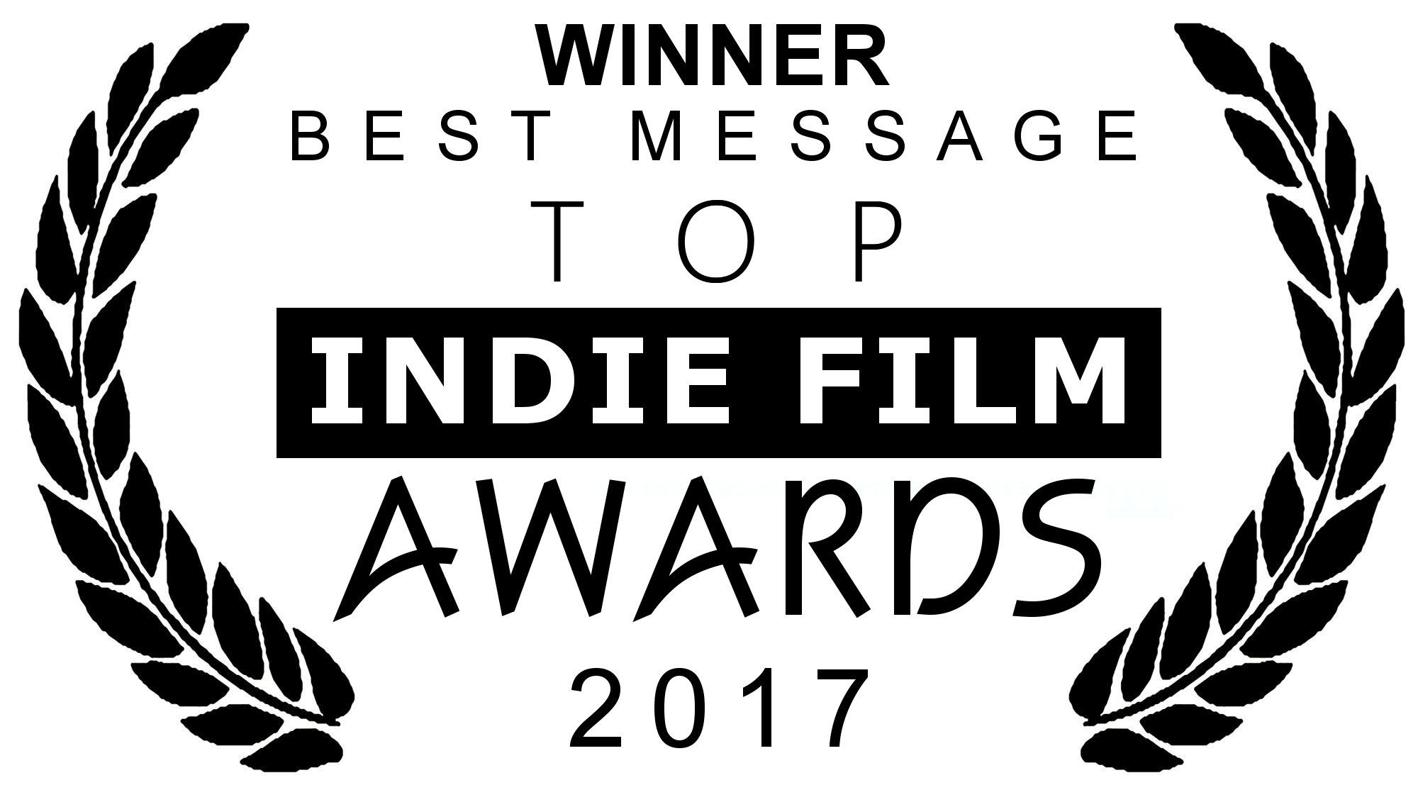 WINNER BEST MESSAGE Top Indie Film Awards 2017