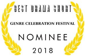 NOMINEE BEST DRAMA SHORT Genre Celebration Festival 2018