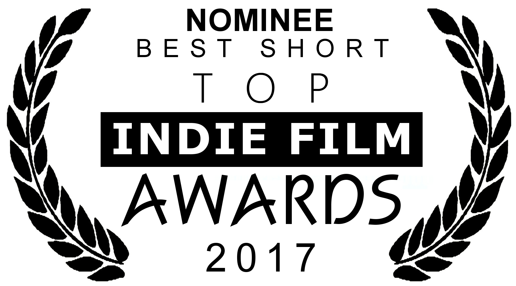 NOMINEE BEST SHORT Top Indie Film Awards 2017